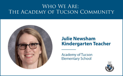 Getting to Know Us: Academy of Tucson Teacher Spotlight
